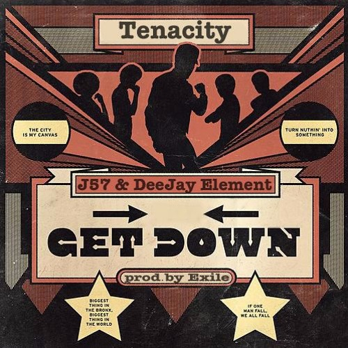 Single_tenacity__j57__deejay_element_-_get_down__prod._exile_
