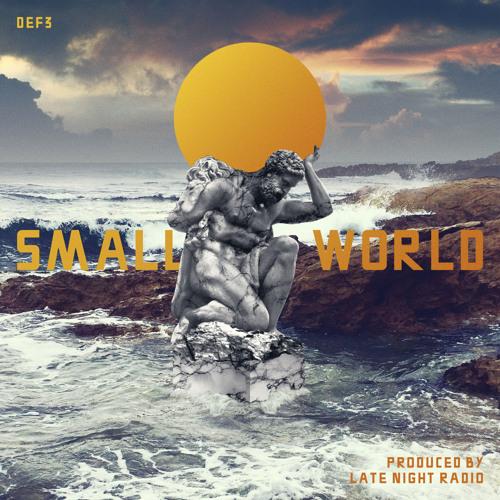 Def3_presenta__small_world___prod._late_night_radio_