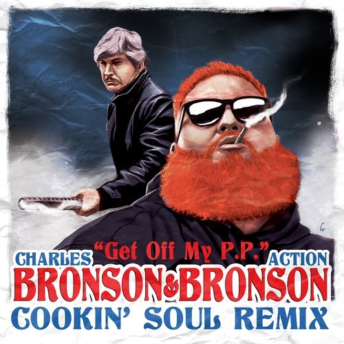 Action_bronson_vs_charles_bronson_-_get_off_my_p.p.__cookin_soul_remix_