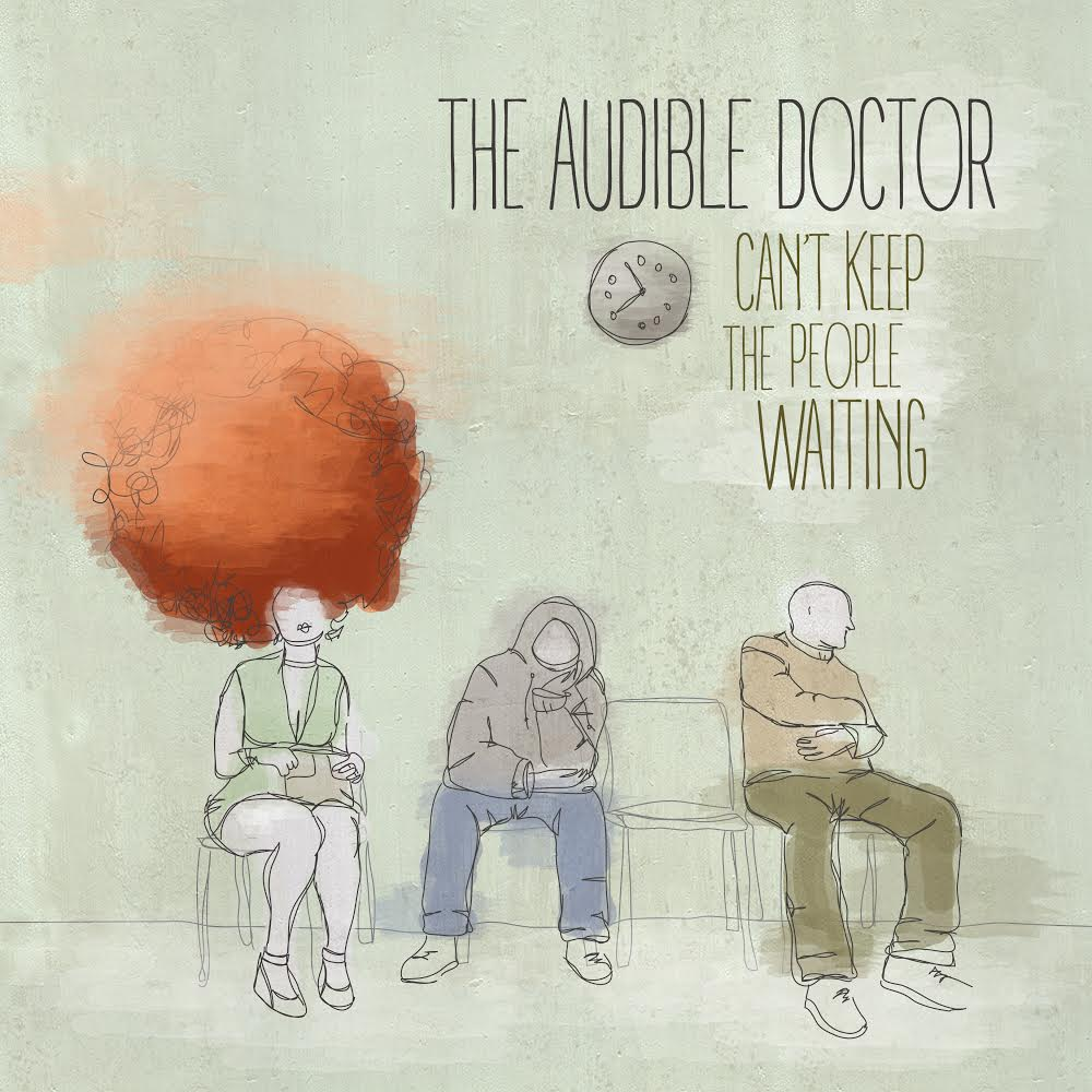 Audible_doctor__-_can_t_keep_the_people_waiting