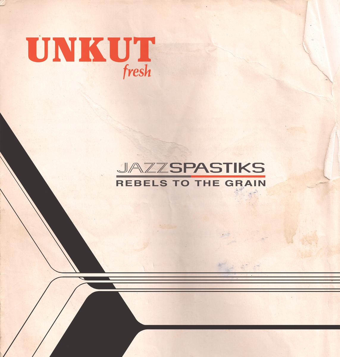 Jazz_spastiks___rebels_to_the_grain_presentan_unkut_fresh