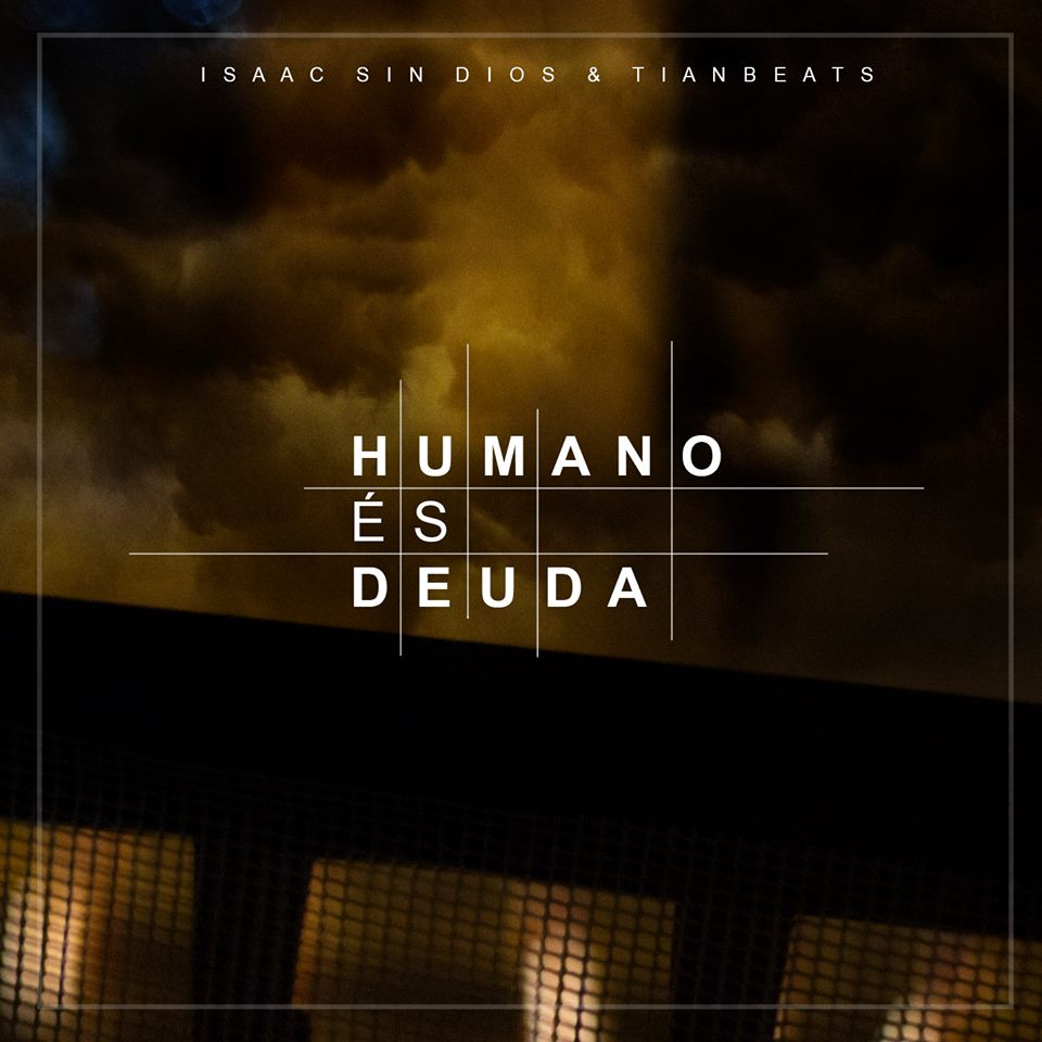 Isaac_sin_dios___tianbeats_presentan_humano_es_deuda