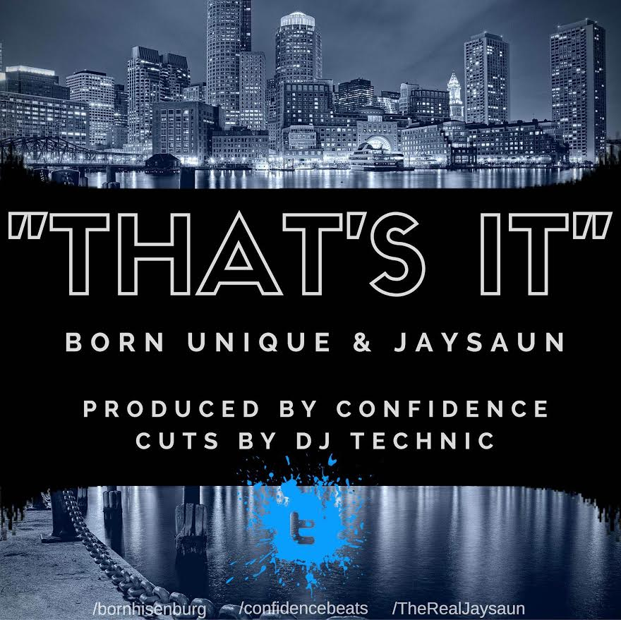 Single_born_unique___jaysaun_-_that_s_it__con_dj_technic___prod._confidence