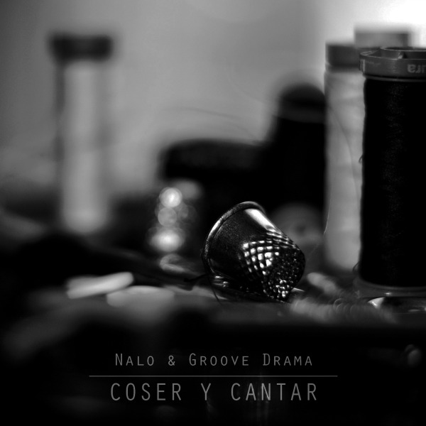 Nalo___groove_drama_-_coser_y_cantar