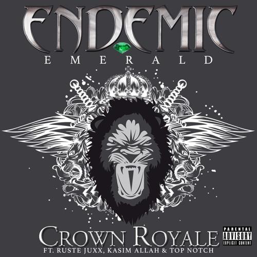 Endemic_emerald_-_crown_royale__con_ruste_juxx__kasim_allah___top_notch_