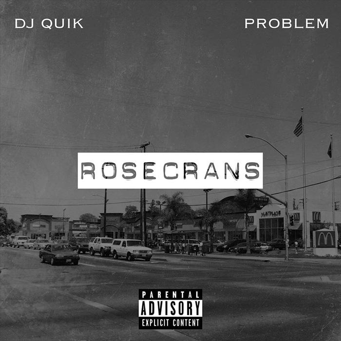 Stream_dj_quik___problem_presentan_rosecranes_ep