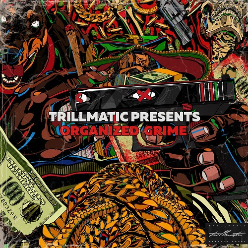 Trillmatic___organized_grime