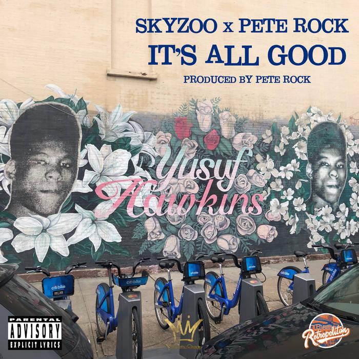 It_s_all_good_skyzoo_pete_rock