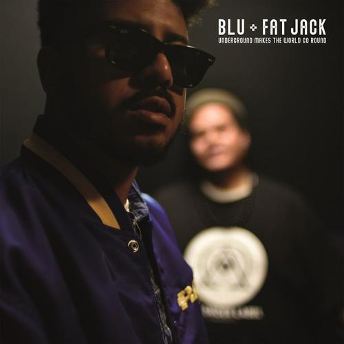 Medium_blu___fat_jack_-_underground_makes_the_world_go_round
