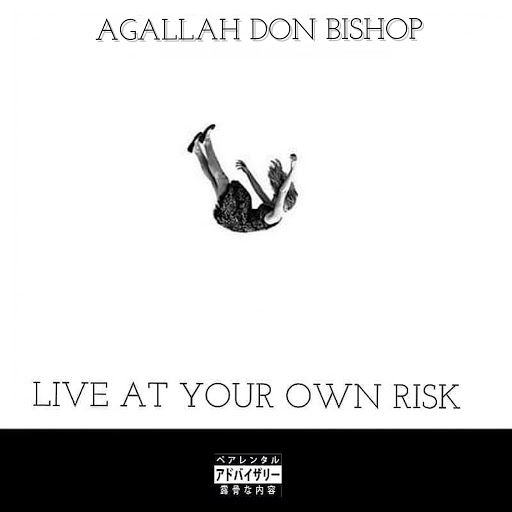 Agallah_don_bishop_live_at_your_own_risk