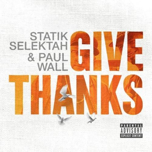 Medium_give_thanks_statik_selektah_paul_walls