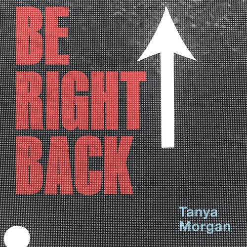 Medium_be_right_back_tanya_morgan