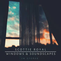 Small_windows___soundscapes_scottie_royal