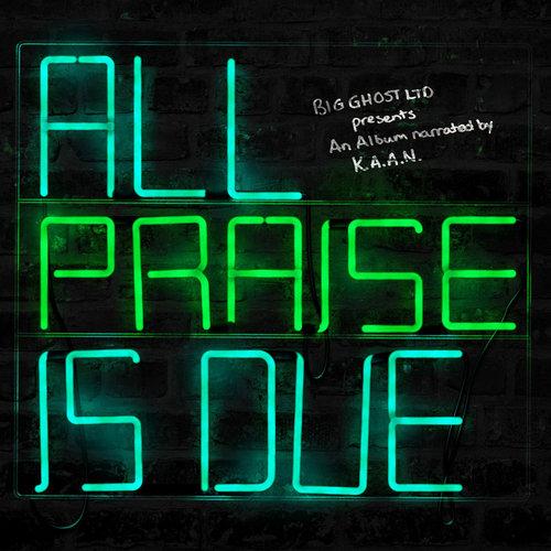 Medium_all_praise_is_due_k.a.a.n._big_ghost_ltd