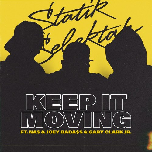 Medium_keep_it_moving__feat._nas__joey_bada_____gary_clark_jr.__-_statik_selektah