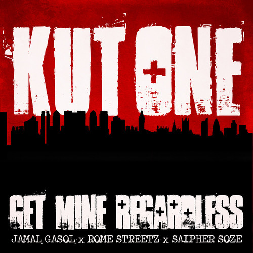 Medium_kut_one_get_mine_regardless__con_jamal_gasol__rome_streetz___saipher_soze_