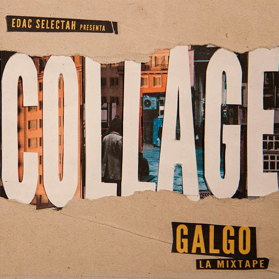 Edac_selectha_presenta_galgo_-collage_the_mixtape
