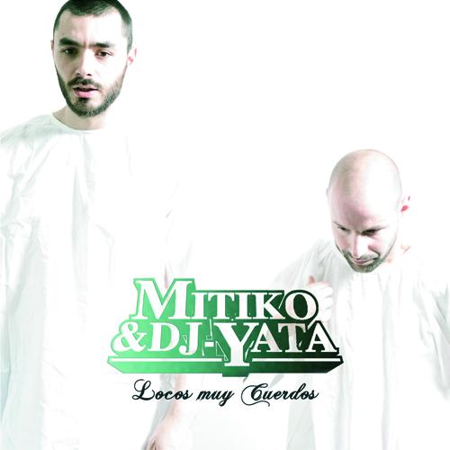 Mitiko___dj_yata_-_locos_muy_cuerdos