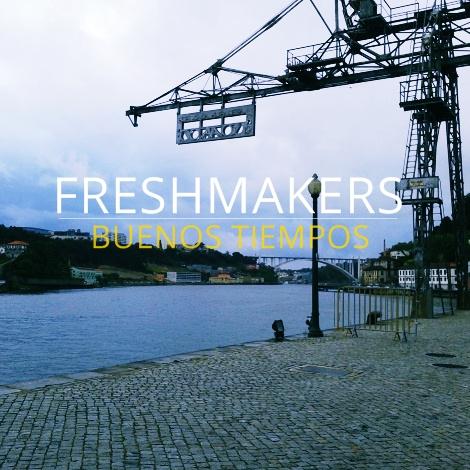 Freshmakers-buenos-tiempos