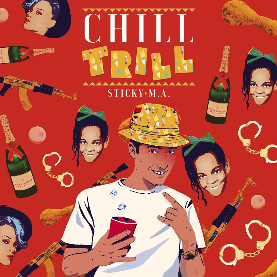 Sticky_m.a._-_chill_trill