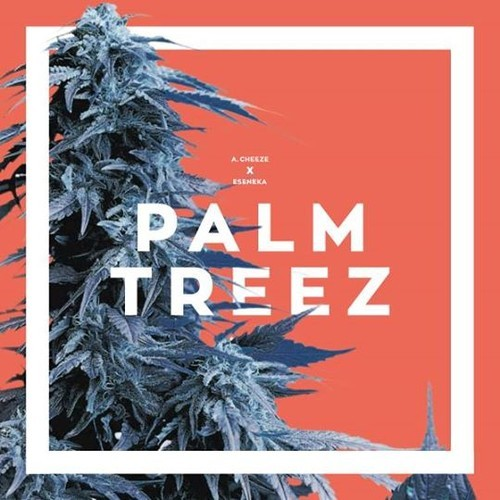 A._cheeze_x_eseneka_-_palm_treez