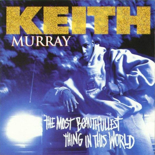 Medium_keith_murray_-_the_most_beautifullest_thing_in_this_world