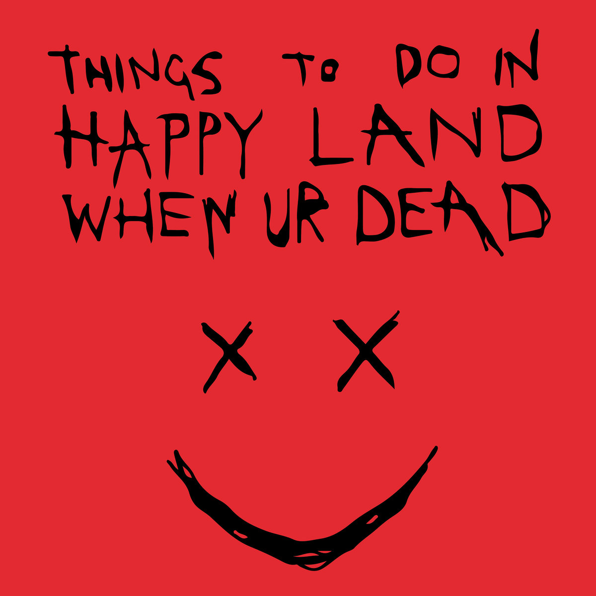 Things_to_do_in_happy_land_when_ur_dead